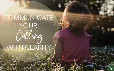 How to communicate your calling with clarity
